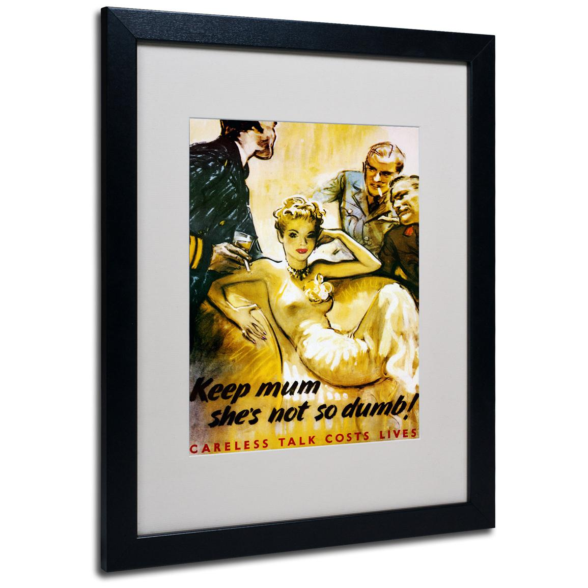 """Keep Mum She's Not So Dumb"" Framed Matted Art, Black"
