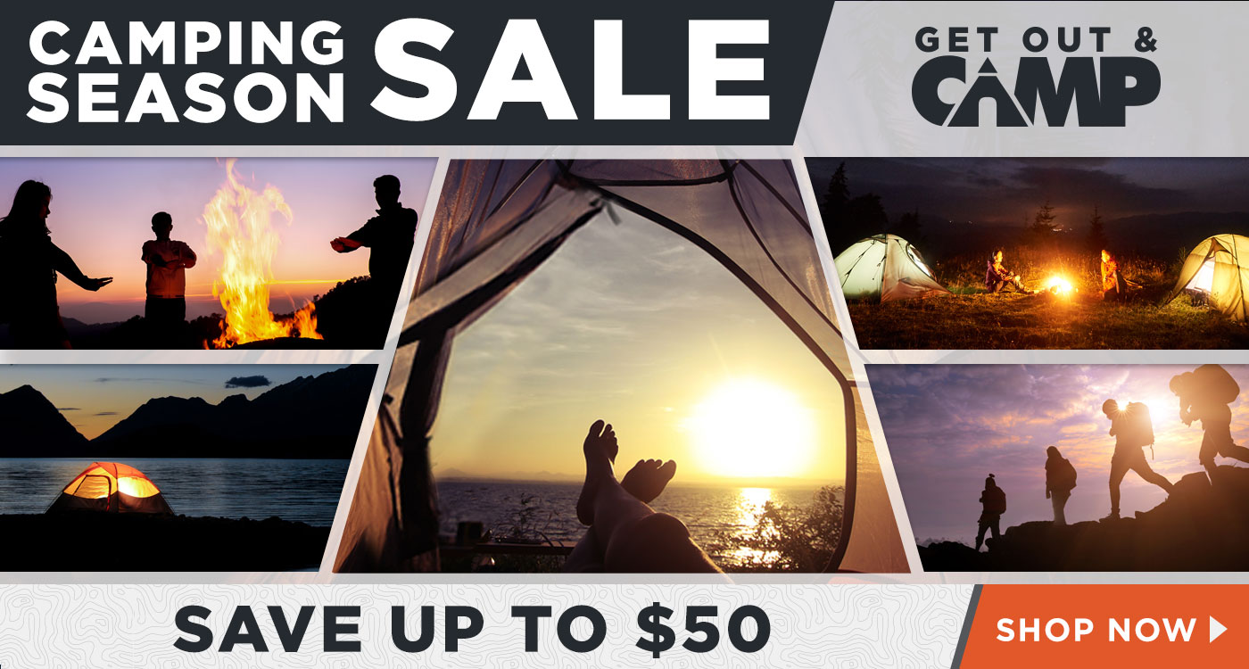 Camping Season Sale Save up to $50 - Shop Now