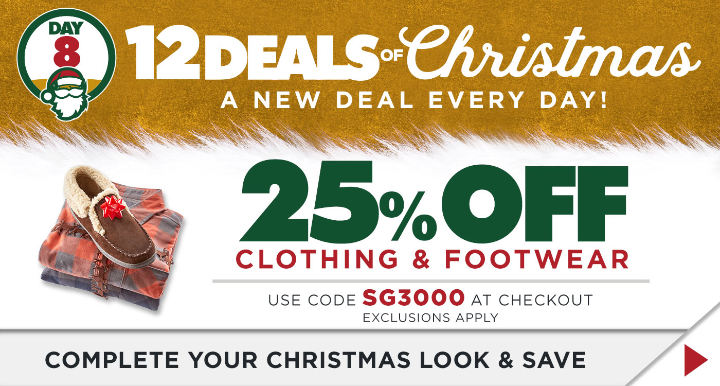 12 DAYS OF DEALS - DAY 8 - 25% ON CLOTHING & FOOTWEAR USE CODE SG3000 AT CHECKOUT
