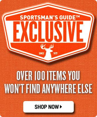 SPORTSMAN'S GUIDE EXCLUSIVES!