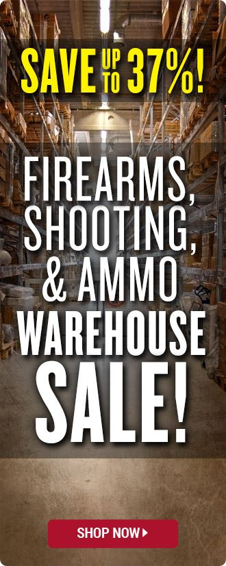 FIREARMS, SHOOTING & AMMO WAREHOUSE SALE!