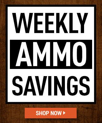 WEEKLY AMMO SAVINGS!