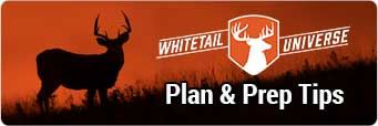 Whitetail Universe Plan & Prep Tips