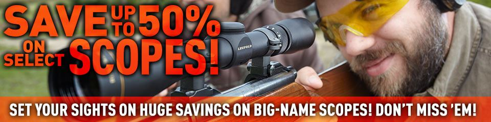 Save up to 50% on Select Scopes! Set your sights on huge savings on big-name scopes! Don't miss 'em!